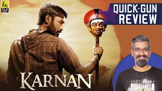Karnan Tamil Movie Review By Kairam Vaashi | Quick Gun Review | Mari Selvaraj | Dhanush | Rajisha