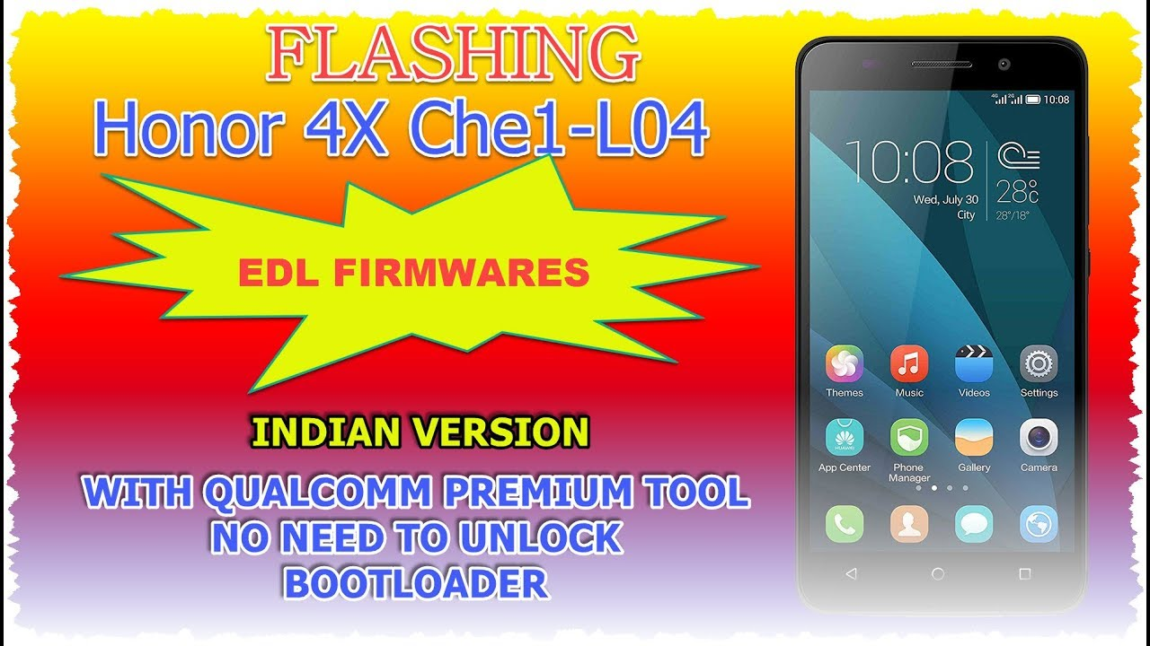 HONOR 4X Che1-L04 FLASH WITH EDL FIRMWARE AND DOWNLOAD FREE, NO NEED TO  UNLOCK BOOTLOADER