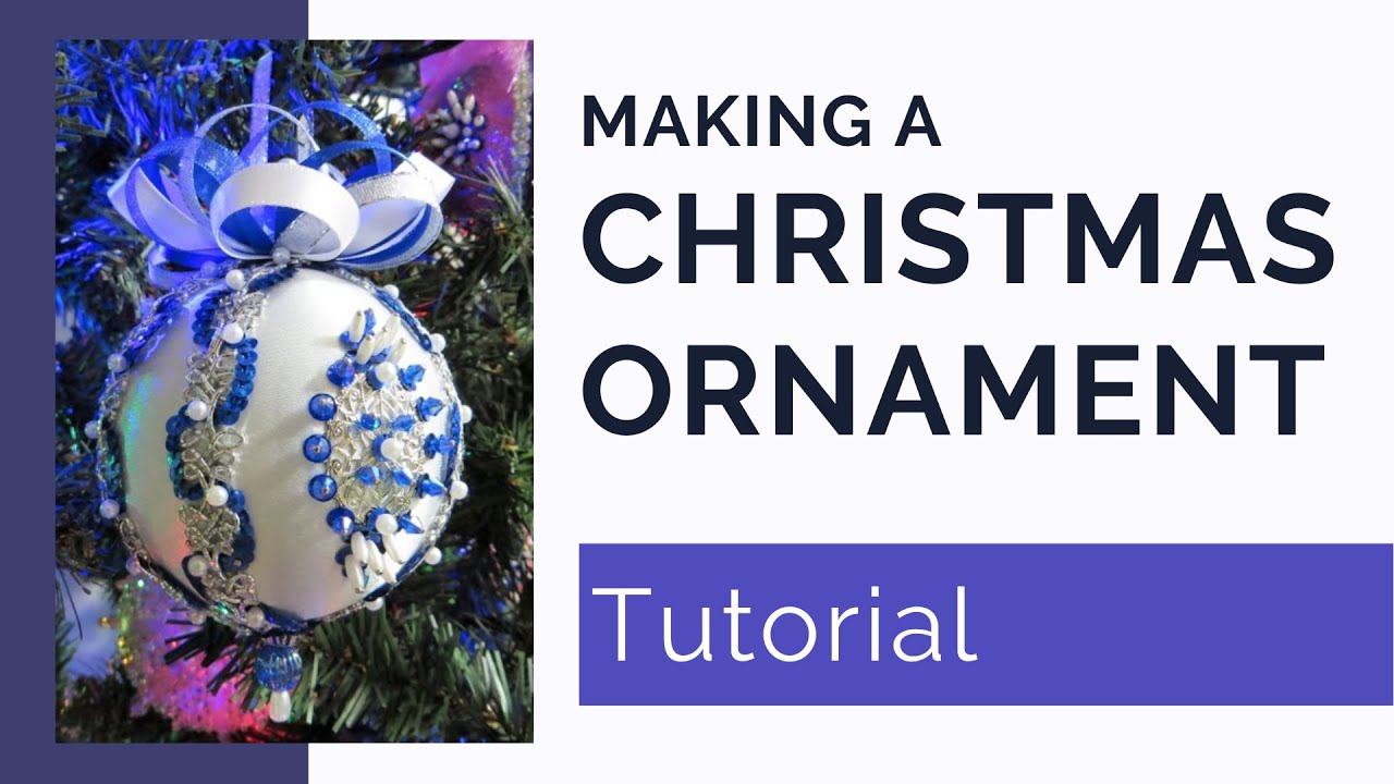 Quick and Easy Satin Beaded and Sequined Christmas Ornament  YouTube