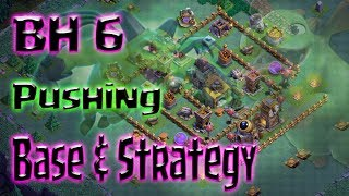 Clash of Clans - BH6 Pushing Base & Strategy (Including Defense & Attack Analysis)