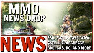 MMO News Drop: ESO, SWTOR, WoW, GW2, Astellia, ArcheAge and More