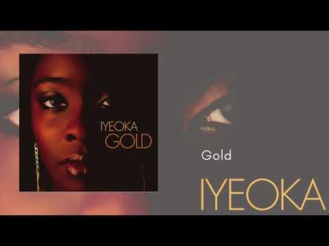 Gold - Iyeoka (Official Audio Video) mp3