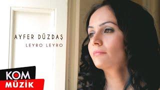 Ayfer Duzdas - Leyro Leyro Resimi