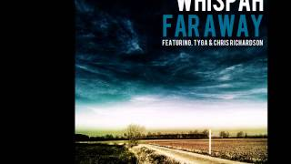 Whispah - Far Away ft. Tyga & Chris Richardson
