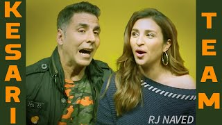 RJ Naved's funny interview with Akshay Kumar & Parineeti Chopra | Kesari | Radio Mirchi