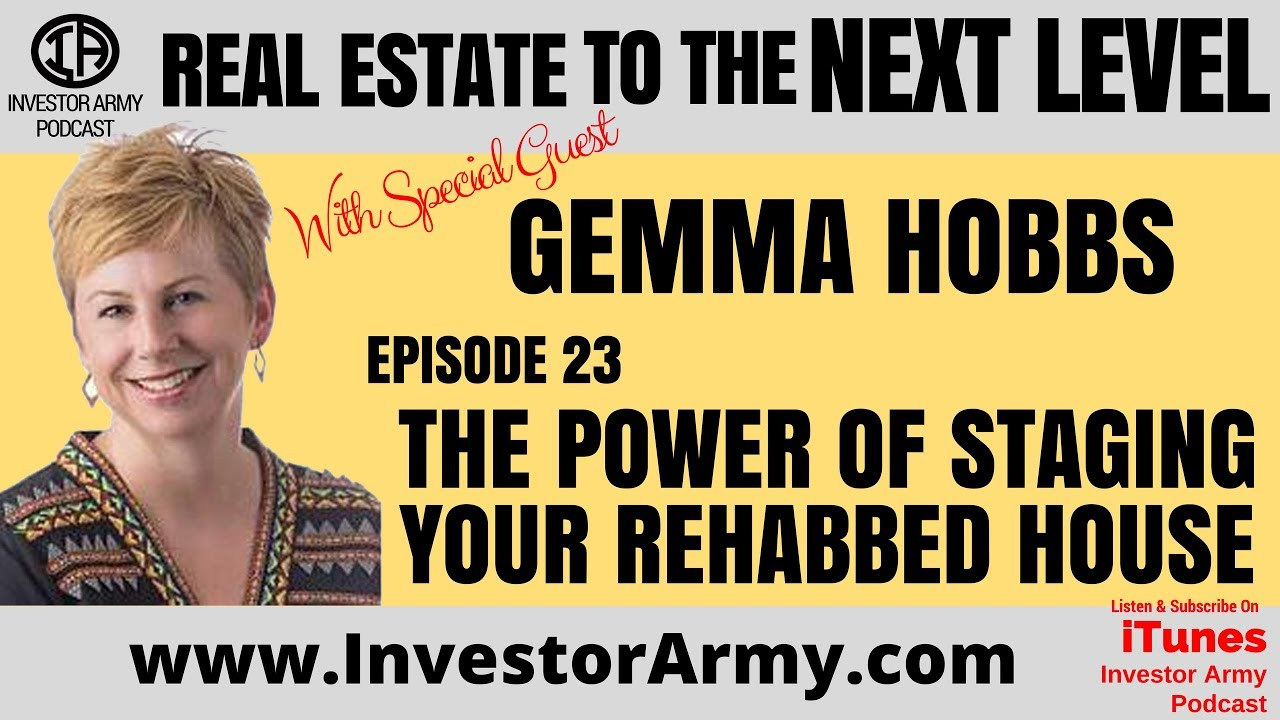 Episode #23   Gemma Hobbs  The Power Of Staging Your Rehabbed House