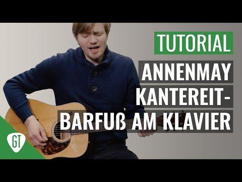 AnnenMayKantereit - Barfuß am Klavier    Gitarren Tutorial Deutsch