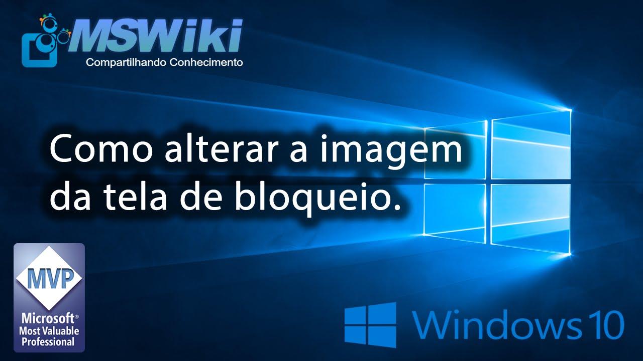 Gt.0 >> Windows 10 - Como alterar a imagem da tela de bloqueio - YouTube