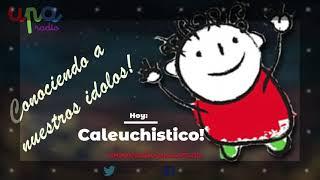 Conociendo a nuestros ídolos entrevista a Caleuchistico!