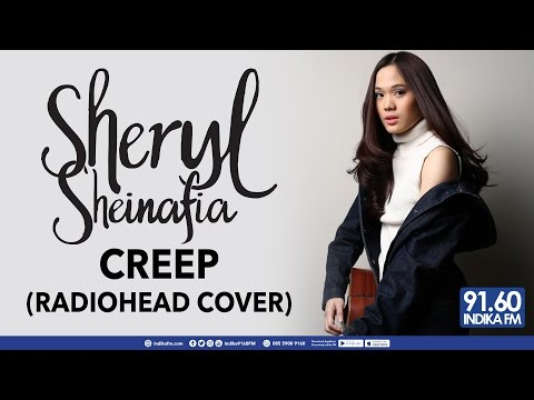 SHERYL SHEINAFIA - CREEP (RADIOHEAD COVER) - INDIKA 9160 FM