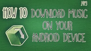 How to Download Music on your Android Device (for FREE!).mp3