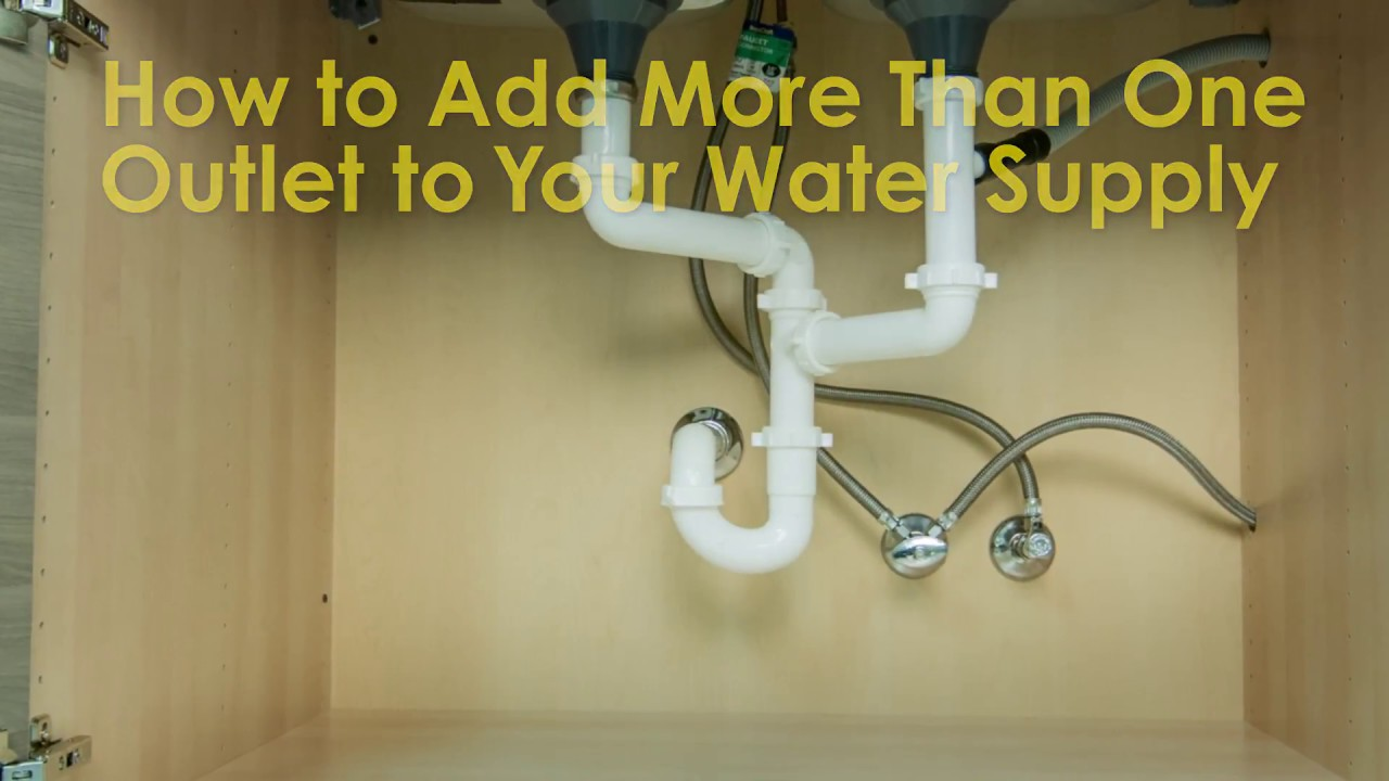 How To Add More Than One Outlet Your Water Supply