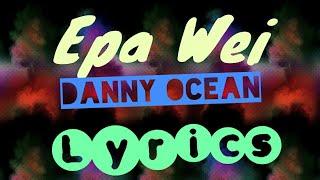 Danny Ocean - Epa Wei  S { }