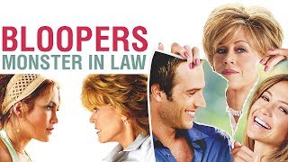 Monster In Law - Bloopers