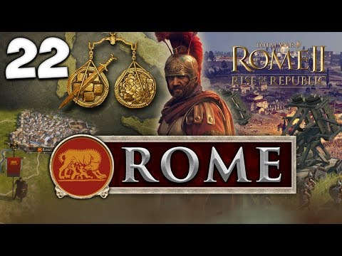 FILL THE STREETS WITH BLOOD! Total War: Rome II - Rise of the Republic - Rome Campaign #22