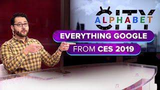 The most important Google news from CES 2019 (Alphabet City)