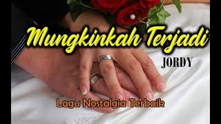 Lagu Nostalgia # MUNGKINKAH TERJADI#Cover JORDY (Official Lyrics Video)