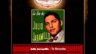 Julio Jaramillo – Te Necesito