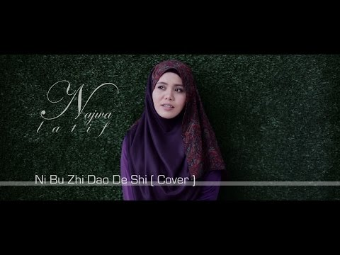 Najwa Latif | Ni Bu Zhi Dao De Shi (Cover) | Official Music Video
