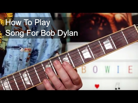 Song For Bob Dylan David Bowie Guitar Lesson