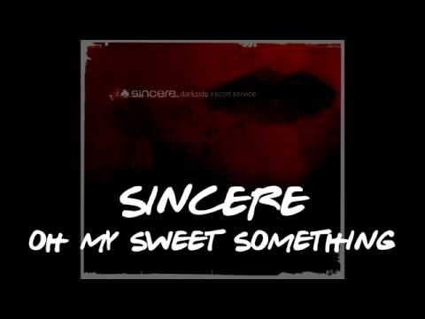 SINCERE - Oh my sweet something