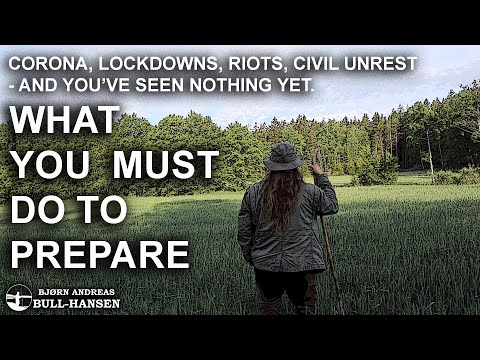Be Prepared For What's Coming - Coronavirus, Covid-19, Lockdowns and Riots Is Only The Beginning