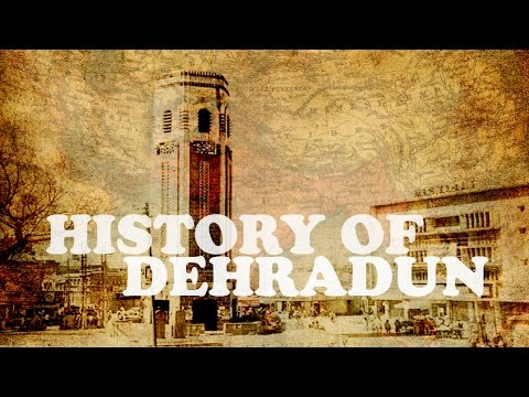 HISTORY OF DEHRADUN