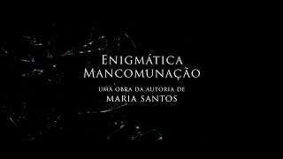 capa de Enigmática Mancomunação de Maria Santos