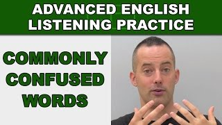 Commonly Confused Words - Speak English Fluently - Advanced English Listening Practice - 81
