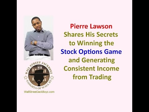 Pierre Lawson: Secrets to Winning the Stock Options Game & Trading for Consistent Income