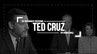 Cruz Calls Out Schumer, Pelosi, Dems For Refusal To Budge On The Border Wall