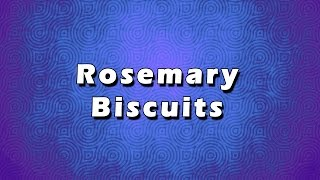 Rosemary Biscuits  EASY RECIPES  EASY TO LEARN