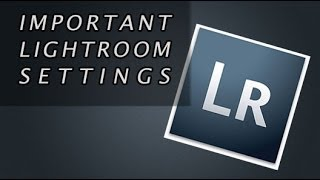 Important Lightroom Preferences and Catalog Settings