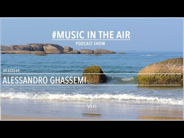 PodcastShow | Music in the Air VHE533-64 w/ Ale Ghassemi