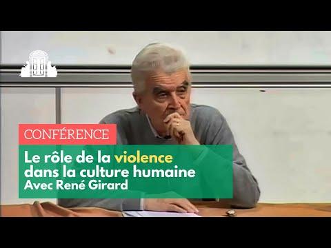 RENÉ GIRARD : LE RÔLE DE LA VIOLENCE DANS LA CULTURE HUMAINE