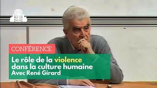 René Girard ► Le rôle de la violence dans la culture humaine