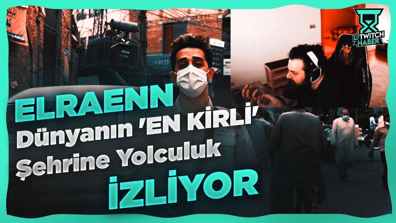 """Elraenn - """"Dünyanın 'EN KİRLİ' Şehrine Yolculuk: LAHOR (Toz Cehennemi)"""" İzliyor"""