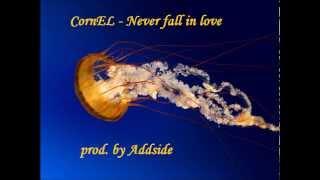 CornEL - Never fall in love (Radio Edit 2014)