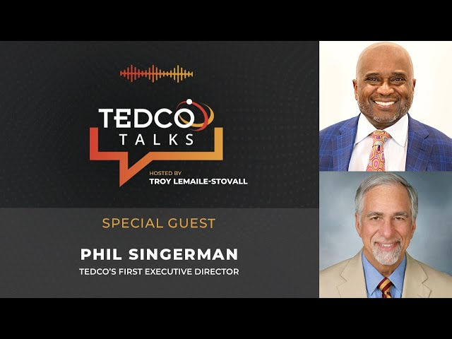TEDCO Talks: Troy LeMaile-Stovall with Phil Singerman, TEDCO's First Executive Director