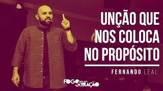 Fernando Leal - Unção que nos Coloca no Propósito | FPEG Conference 18