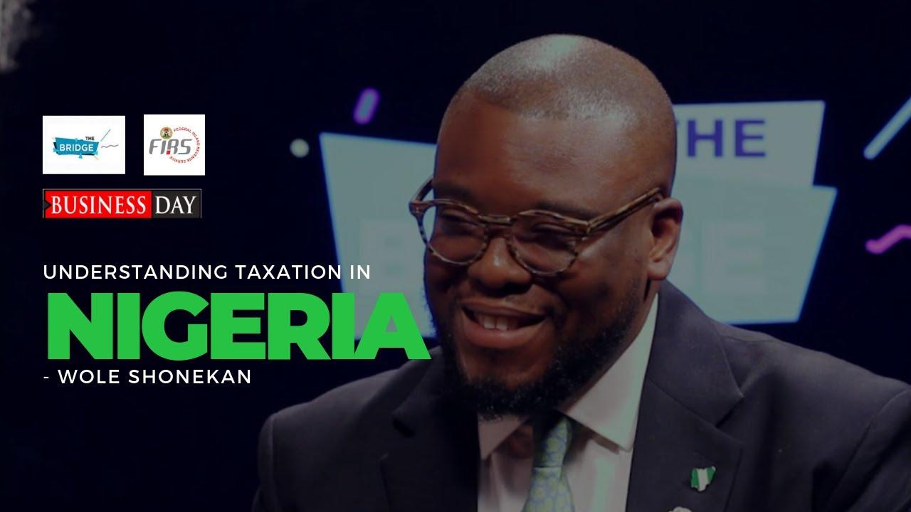 Understanding Taxation in Nigeria |The Bridge