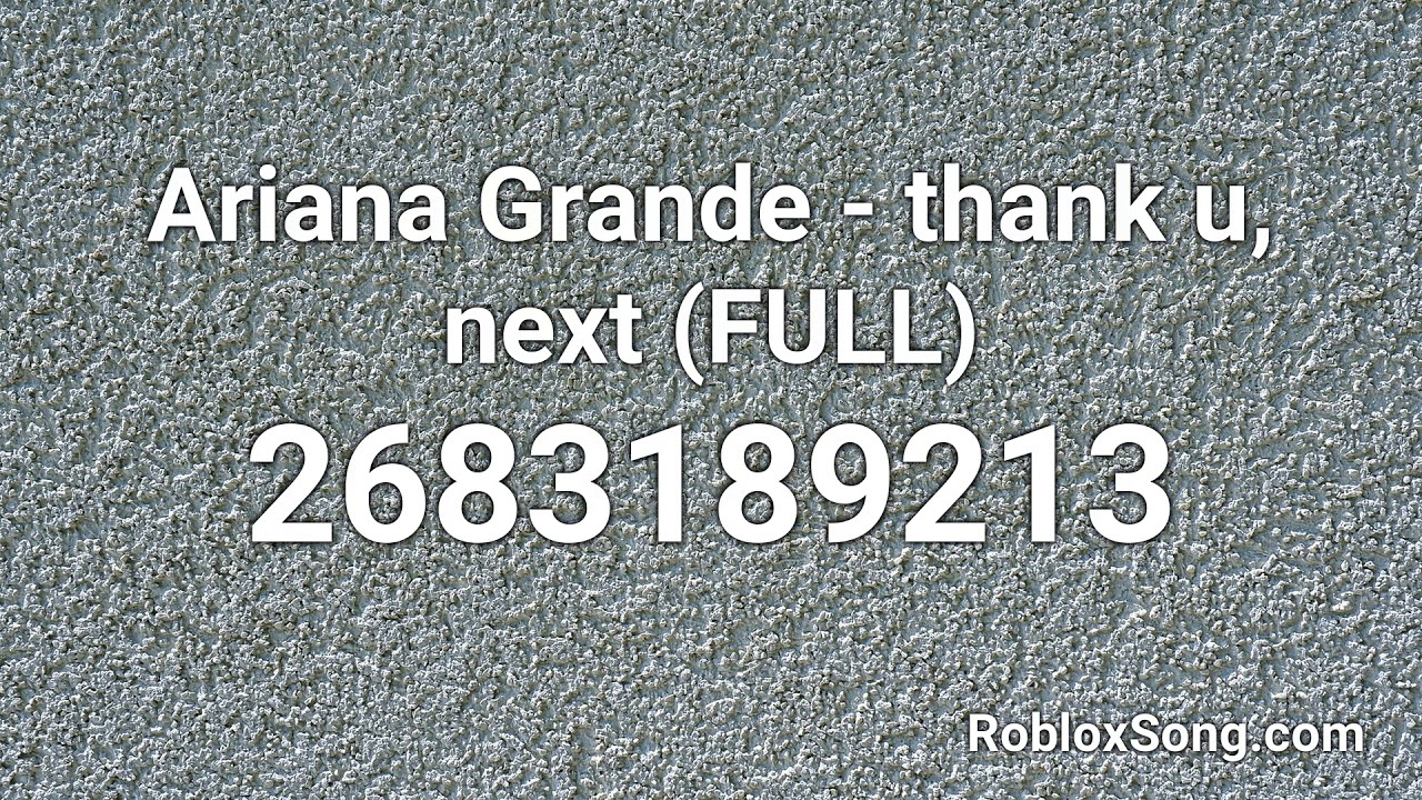 Ariana Grande Thank U Next Full Roblox Id Roblox Music Code