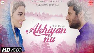 Surjit Khan - Akhiyan Nu | Official Music Video | Latest Punjabi Songs 2019
