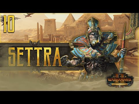 SETTRA'S GODLY CHARIOT RAMPAGE! | WARHAMMER II - Mortal Empires (Tomb Kings) #10