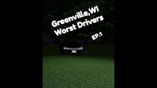 BAD DRIVERS OF GREENVILLE WI | Roblox