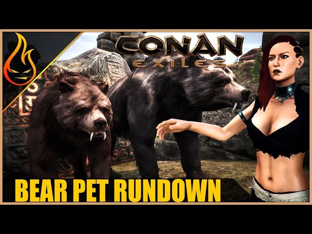 Everything You Need To Know About The Bear Pet Conan Exiles 2018 Pet System