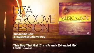 Loretta Heywood - This Boy That Girl - Chris Franck Extended Mix