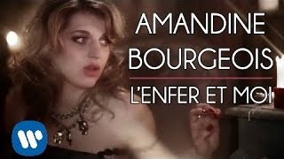 Amandine Bourgeois - Lenfer et moi (Clip Officiel / Official video) YouTube Videos