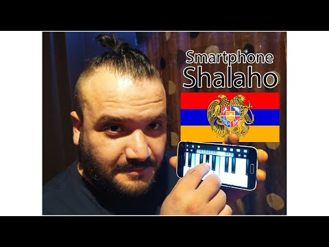 Armenian Shalakho On Smartphone / армянский Шалахо на мобильном телефоне