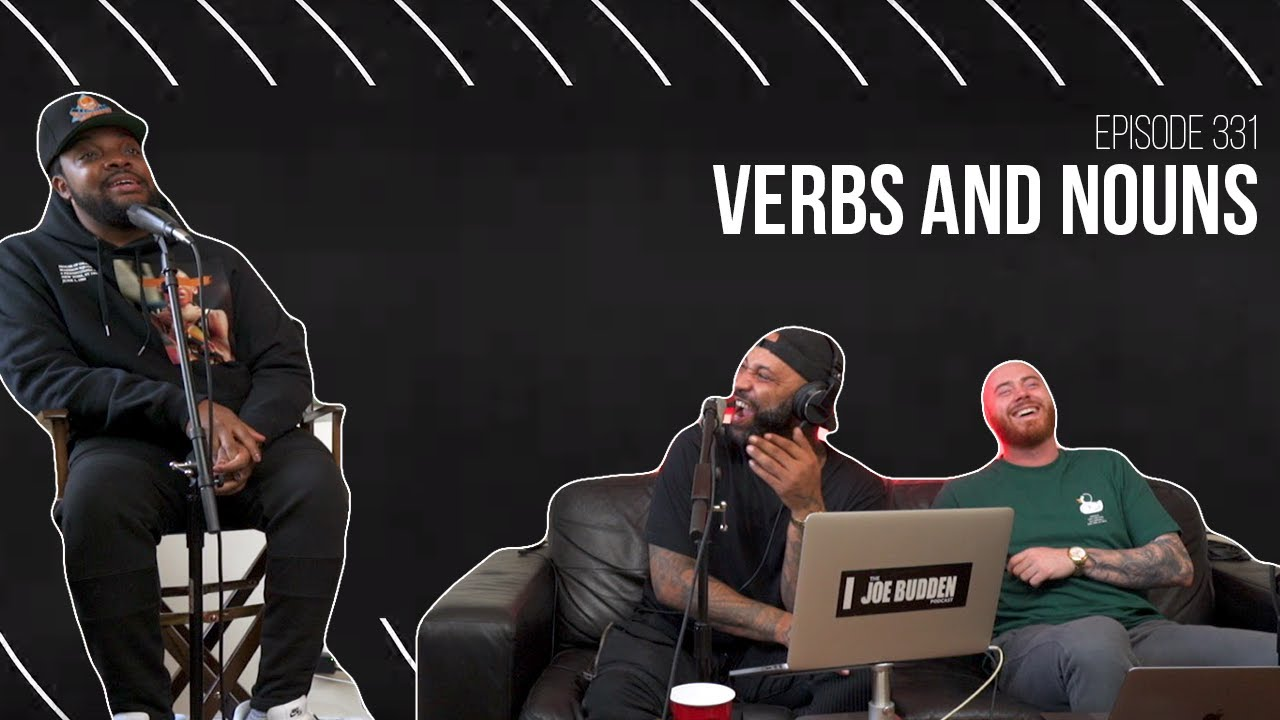 The Joe Budden Podcast Episode 331 | Verbs and Nouns